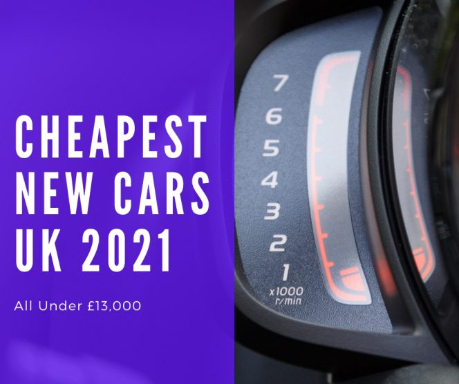 Cheapest New Car UK 2021
